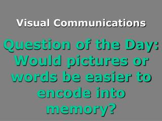 Question of the Day: Would pictures or words be easier to encode into memory?
