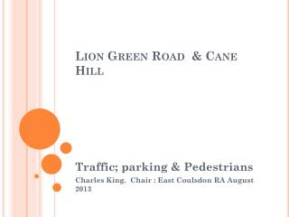 Lion Green Road  & Cane Hill