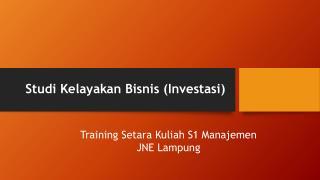Studi Kelayakan Bisnis (Investasi)