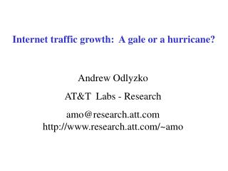 Internet traffic growth:  A gale or a hurricane?