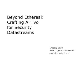 Beyond Ethereal: Crafting A Tivo for Security Datastreams