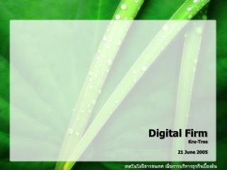 Digital Firm Kru-Tros 21 June 2005