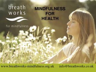 breathworks-mindfulness.uk info@breathworks.co.uk