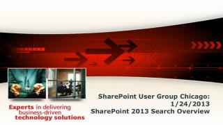 SharePoint User Group Chicago: 1/24/2013 SharePoint 2013 Search Overview