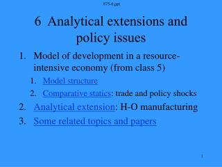 6  Analytical extensions and policy issues