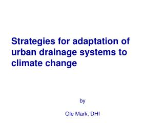 Strategies for adaptation of urban drainage systems to climate change
