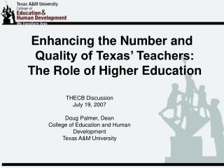 Enhancing the Number and Quality of Texas' Teachers: The Role of Higher Education