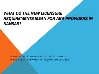 What do the new licensure requirements mean for ABA  providers in  Kansas?