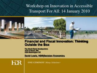 Financial and Fiscal Innovation: Thinking Outside the Box The World Bank Headquarters 1818 H Street, NW USA-Washington D