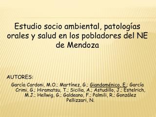 Estudio socio ambiental, patologías orales y salud en los pobladores del NE de Mendoza