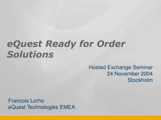 eQuest Ready for Order Solutions