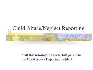 Child Abuse/Neglect Reporting