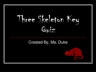 Three Skeleton Key Quiz