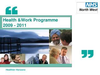 Health &Work Programme 2009 - 2011