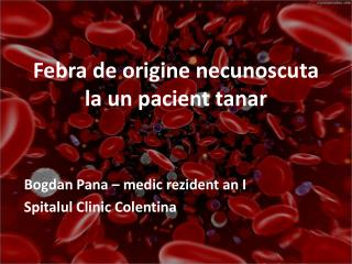 Febra de origine necunoscuta la un pacient tanar