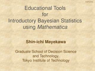 Educational Tools for  Introductory Bayesian Statistics  using  Mathematica