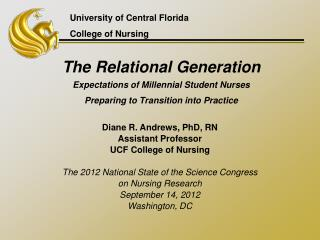 Diane R. Andrews, PhD, RN Assistant Professor UCF College of Nursing