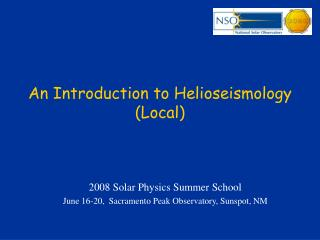 An Introduction to Helioseismology (Local)