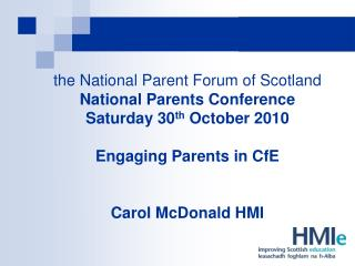 the National Parent Forum of Scotland National Parents Conference Saturday 30 th  October 2010