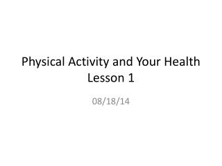 Physical Activity and Your Health Lesson 1