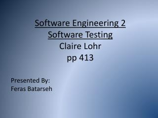 Software Engineering 2 Software Testing Claire Lohr pp 413