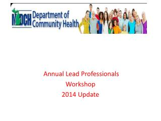 Annual Lead Professionals  Workshop  2014 Update