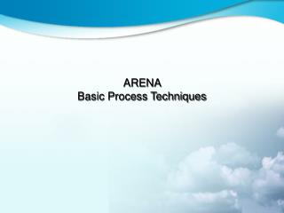 ARENA   Basic Process Techniques