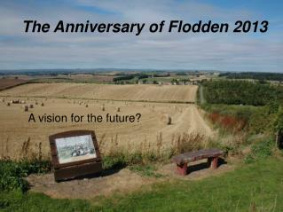 The Anniversary of Flodden 2013