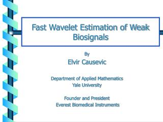 By Elvir Causevic Department of Applied Mathematics Yale University Founder and President