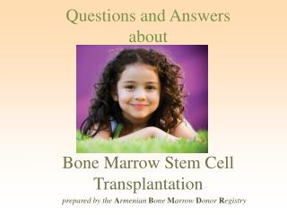 Questions and Answers about Bone Marrow Stem Cell Transplantation