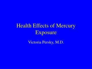 Health Effects of Mercury Exposure