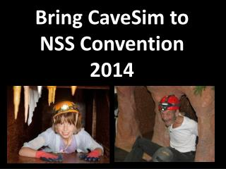 Bring CaveSim to NSS Convention 2014