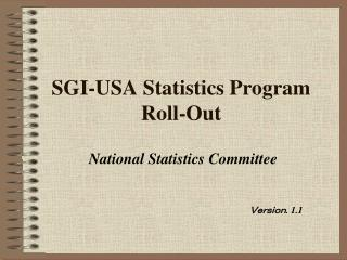 SGI-USA Statistics Program Roll-Out