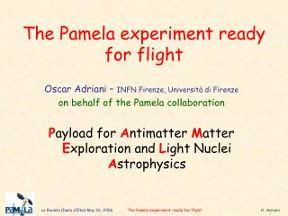 The Pamela experiment ready for flight
