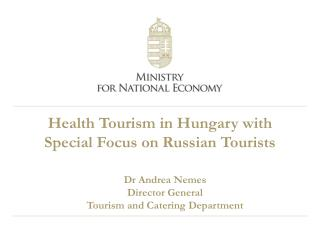 Health Tourism in Hungary with  S pecial F ocus  on Russian  Tourists