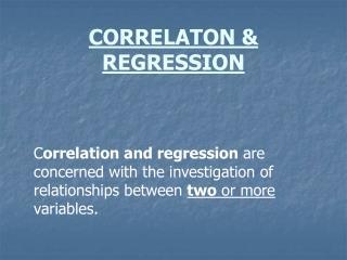 CORRELATON & REGRESSION