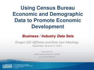 Oregon SDC Affiliates and Data User Meetings September  16  and  17,  2014 Presented by: