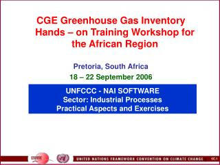 UNFCCC - NAI SOFTWARE  Sector: Industrial  Processes Practical Aspects and Exercises