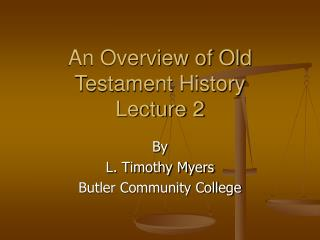 An Overview of Old Testament History Lecture 2