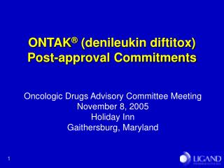 ONTAK ®  (denileukin diftitox)  Post-approval Commitments