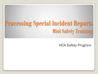 Processing Special Incident Reports Mini  Safety  Training