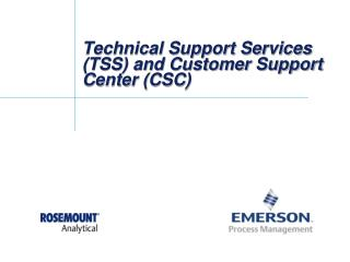 Technical Support Services (TSS) and Customer Support Center (CSC)