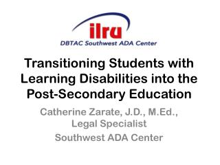Transitioning Students with Learning Disabilities into the Post-Secondary Education