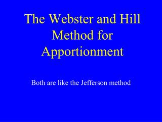 The Webster and Hill Method for Apportionment
