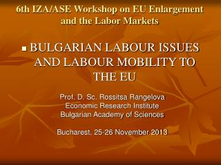 6th IZA/ASE Workshop on EU Enlargement and the Labor Markets
