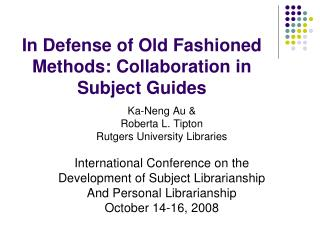 In Defense of Old Fashioned Methods: Collaboration in Subject Guides