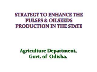 Agriculture Department, Govt. of Odisha .