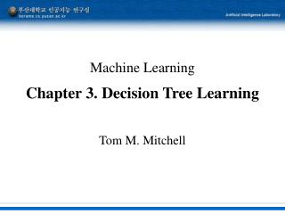 Machine Learning Chapter 3. Decision Tree Learning