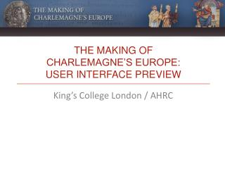The Making of Charlemagne's Europe: user interface preview