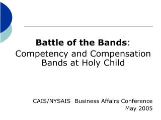 Battle of the Bands : Competency and Compensation Bands at Holy Child